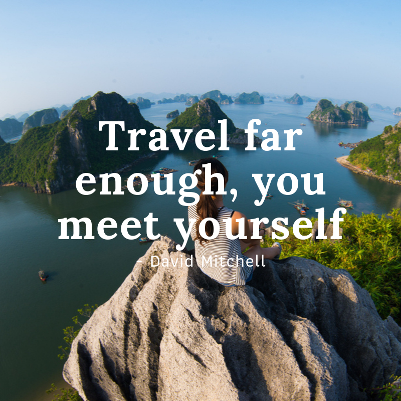 travel far enough, you meet yourself