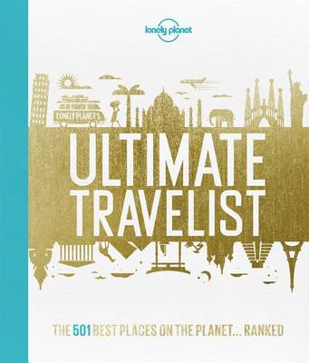 ultimate travelist: the 500 best places on the planet